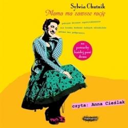 Sylwia Chutnik - Mama ma zawsze rację (audiobook)