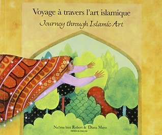 Journey Through Islamic Art by Na'ima B. Robert