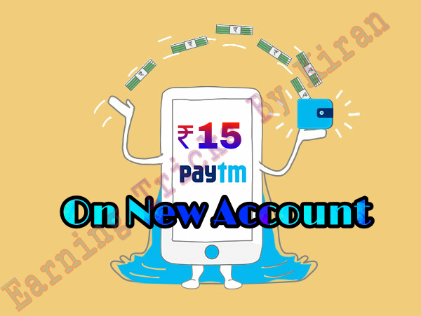 Paytm Loot - Free Paytm Cash in Every New Account and Earn