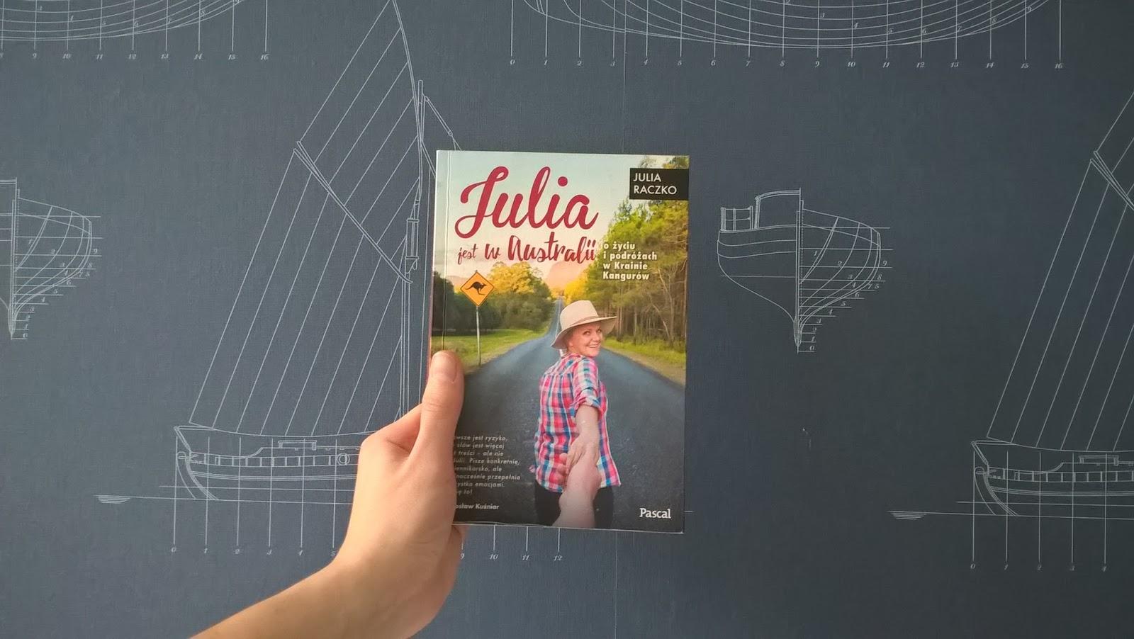 """Recenzja #5 """"Julia jest w Australii"""" - Julia Raczko"""