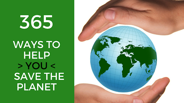 365 WAYS TO HELP YOU SAVE THE PLANET