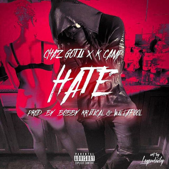 Chaz Gotti - Hate (Feat. K. Camp)