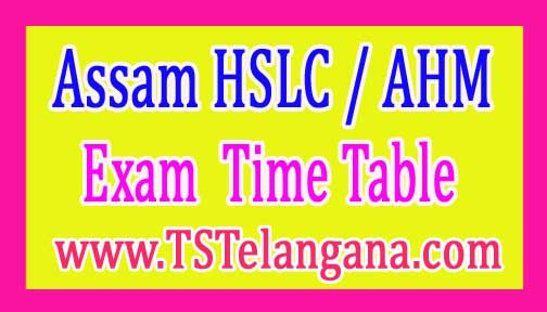 Assam HSLC / AHM Exam Time Table Download 2017