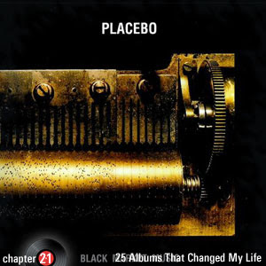 25 Albums That Changed My Life: Chapter 21: Placebo - Black Market Music