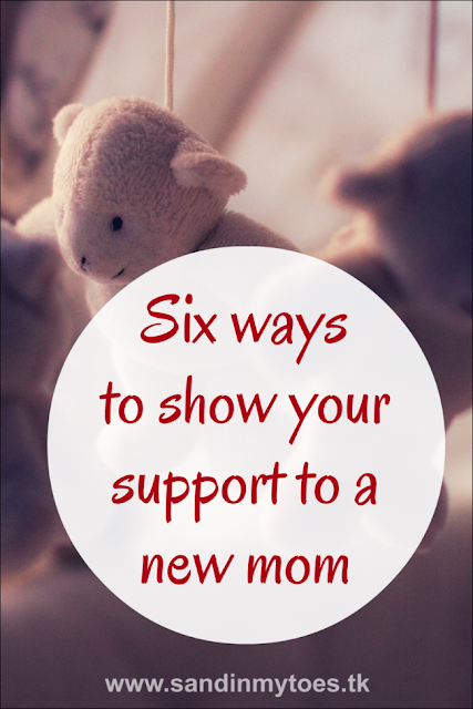 A mom who's just had a baby needs more than your congratulations. Here are some ways to offer your support, even if just emotionally, to a new mother.