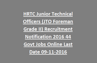 HRTC Junior Technical Officers (JTO Foreman Grade II) Recruitment Notification 2016 44 Govt Jobs Online Last Date 09-11-2016