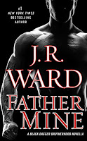 Book Review: Father Mine (Black Dagger Brotherhood #6.5) by J. R. Ward | About That Story