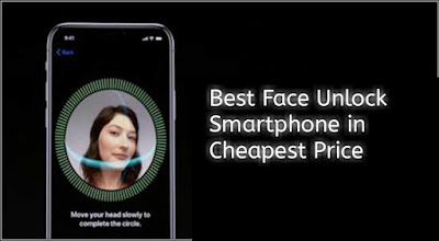 The Best Face Unlock Smartphone in Cheapest Price