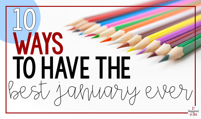 picture of colored pencils with the text: 10 Ways to Have the Best January Ever
