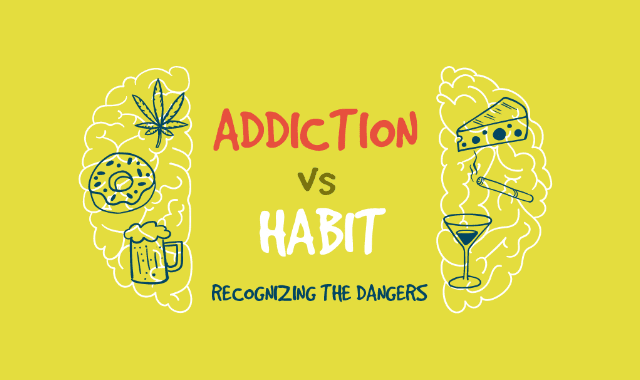Addiction vs Habit: Recognizing the Dangers