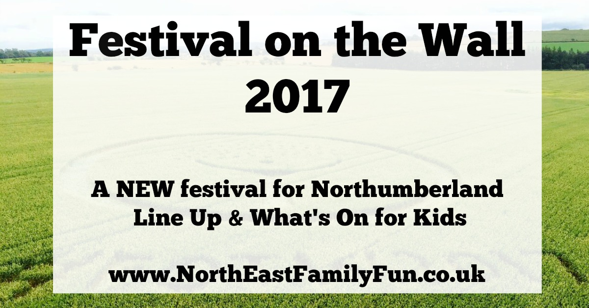 Festival on the Wall 2017 | Line Up , What's On For Kids & All You Need To Know