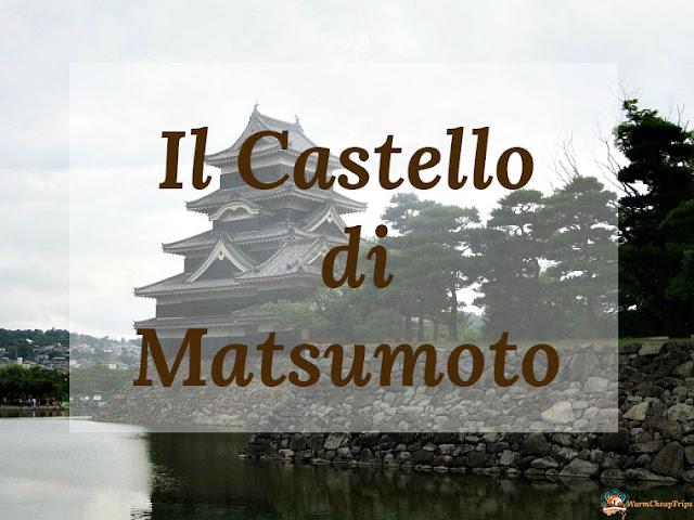 Matsumoto, castello di matsumoto, rane di matsumoto, cosa vedere a matsumoto, castelli giapponesi, castelli originale giapponese