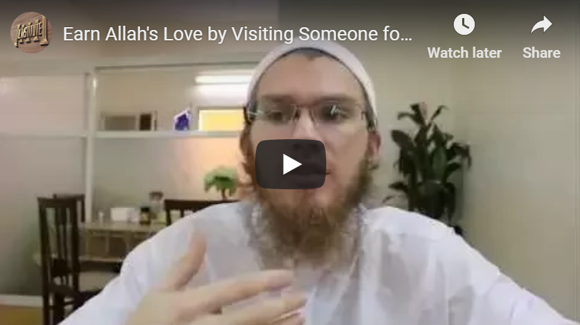 Earn Allah's Love by Visiting Someone for His Sake