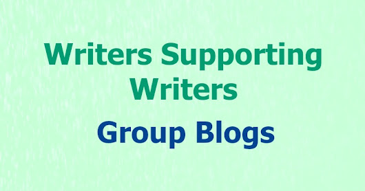 Writers Supporting Writers ~ Group Blogs