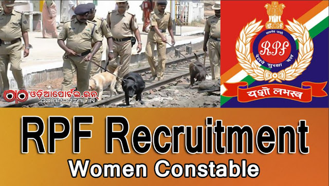 Railway Protection Force/ Railway Protection Special Force, Railway Recruitment 2016 - Apply Online for 2030 Women Constable Posts (10th Pass), online application, online apply, online challan, matric, 10th pass jobs, govt jobs india, rrb jobs india, odisha, east odisha jobs, apply fee,