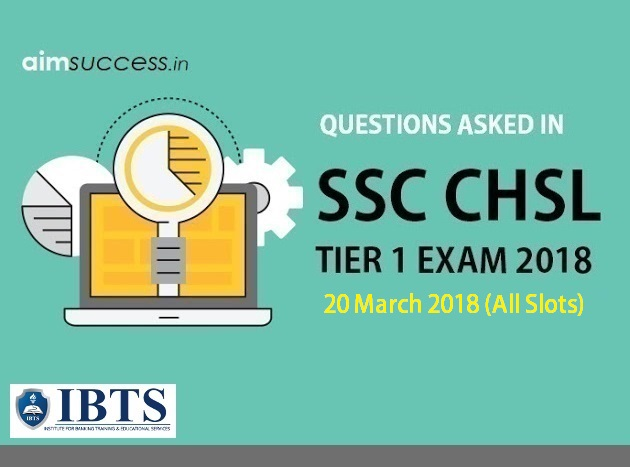 Questions Asked in SSC CHSL Tier 1: 20 March 2018 (All Slots)