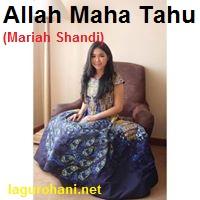 Download Lagu Rohani Allah Maha Tahu (Mariah Shandi)