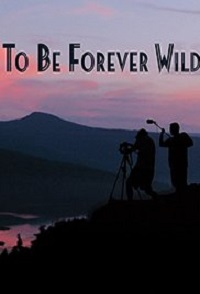 Watch To Be Forever Wild Online Free in HD