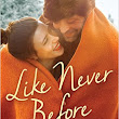 A Humble Cup of Lukewarm Tea: Book Review: Like Never Before by Melissa Tagg