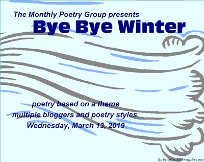 Poetry based on the theme Bye Bye Winter | Graphic designed by and property of www.BakingInATornado.com | #poem #poetry