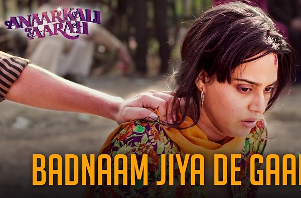 Badnaam Jiya De Gaari Anaarkali of Aarah New Indian Songs 2017 Swara Bhaskar Rekha Bhardwaj