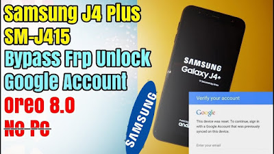 Cara Terbaru Remove FRP Bypass Samsung Galaxy J4 Plus