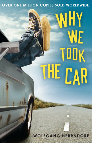 Why We Took the Car by Wolfgang Herrndorf