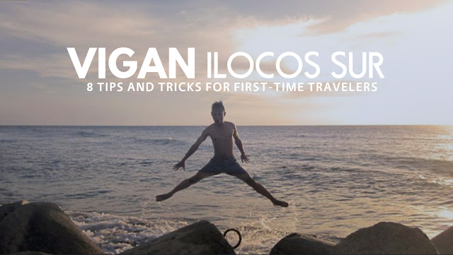 Vigan Ilocos Sur ravel Guide and Tips