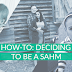 How-To: Deciding to be a SAHM