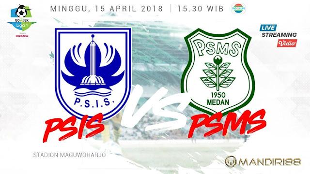 Prediksi PSIS Semarang Vs PSMS Medan, Minggu 15 April 2018 Pukul 15.30 WIB @ Indosiar