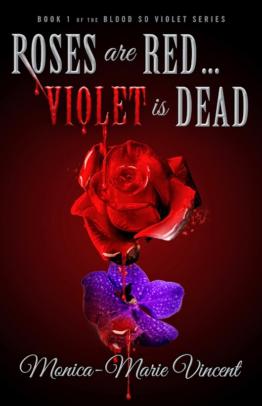 ***BLOG TOUR*** ROSES ARE RED, VIOLET IS DEAD by Monica-Marie Vincent