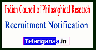 Indian Council of Philosophical Research ICPR Recruitment Notification 2017
