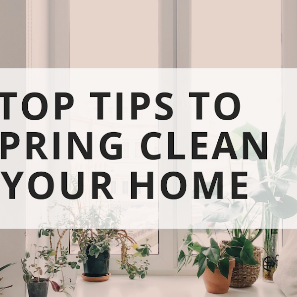 Top Tips To Spring Clean Your Home