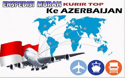 JASA EKSPEDISI MURAH KURIR TOP KE AZERBAIJAN