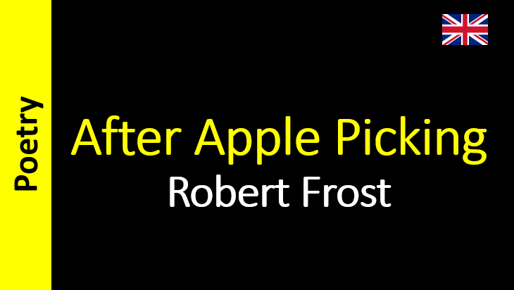 An Interpretation Of After Apple Picking By Robert Frost College