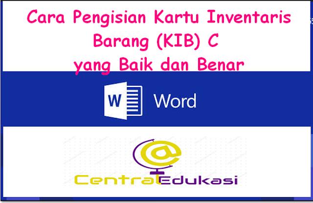Download Cara Pengisian Kartu Inventaris Barang (KIB) C yang Baik dan Benar