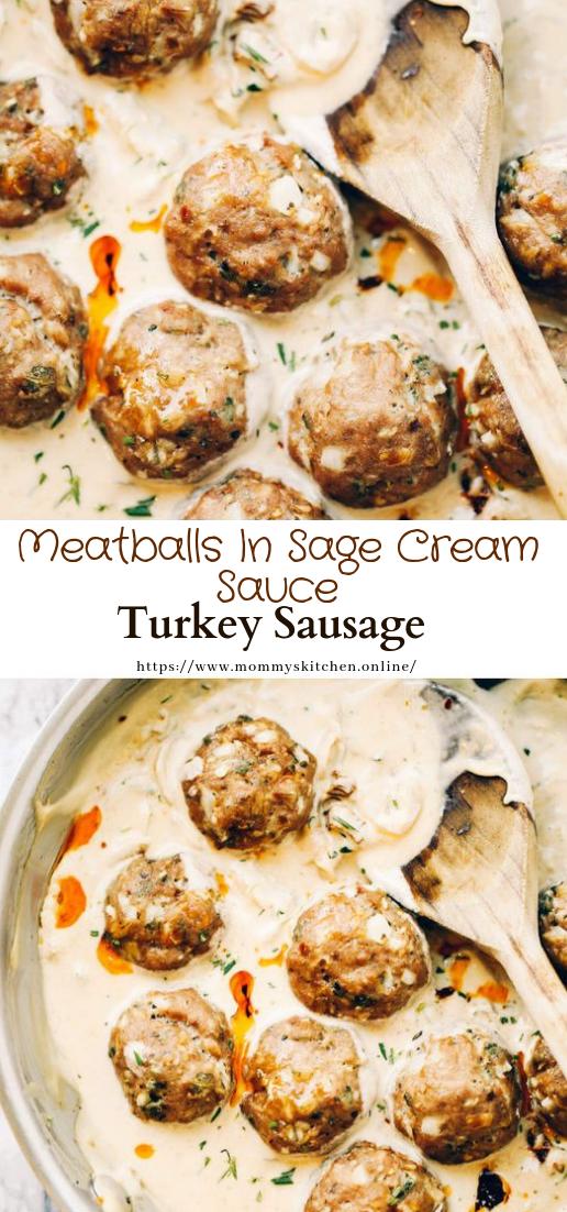 Turkey Sausage Meatballs In Sage Cream Sauce #dinner #lunchrecipe