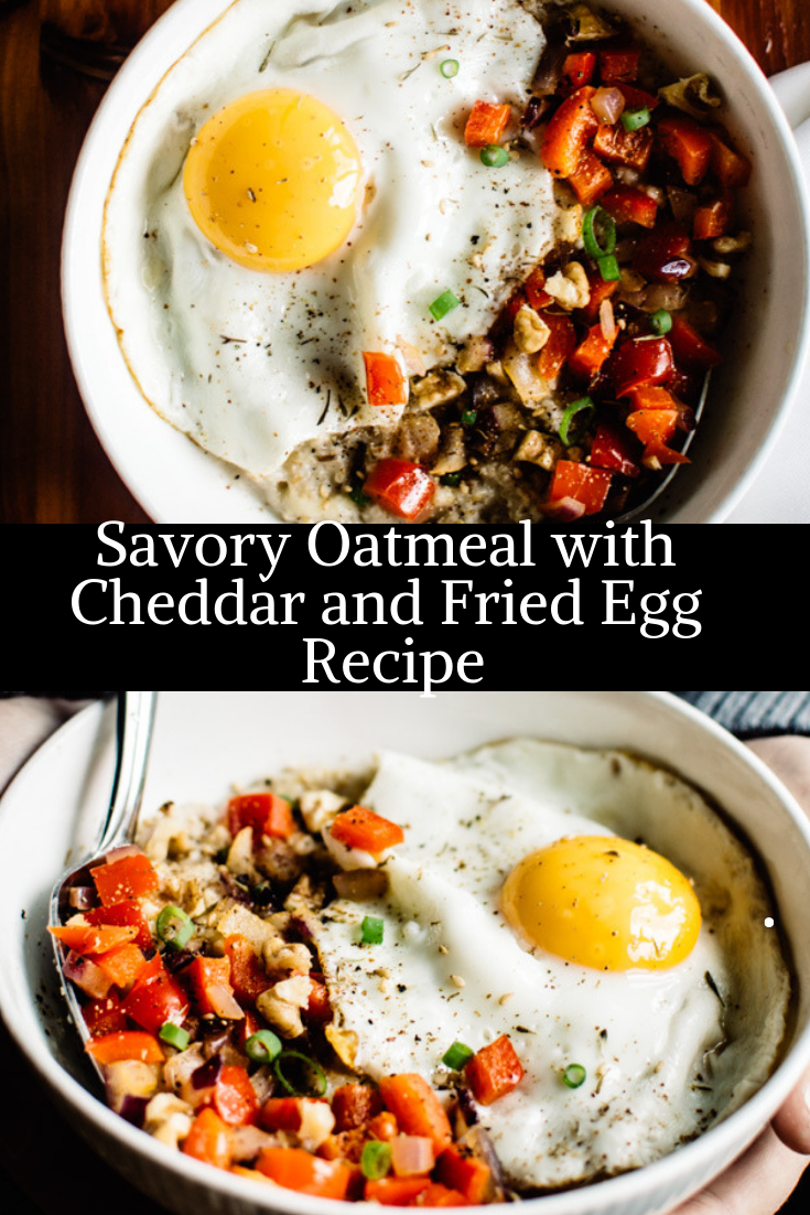 Savory Oatmeal with Cheddar and Fried Egg Recipe