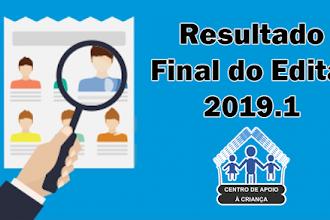 Resultado final do Edital 2019.1 do Centro de Apoio à Criança
