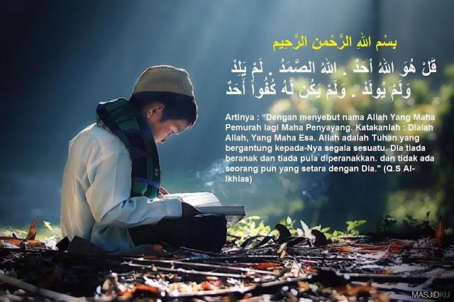 Keistimewaan Yang Tersembunyi Di Balik Surah Al-Ikhlas