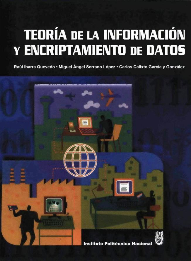 Teoría de la información y encriptamiento de datos – Raul Ibarra Quevedo