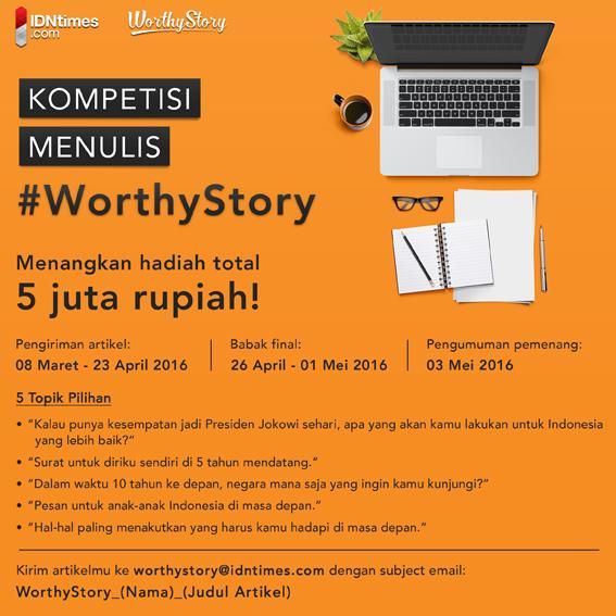 Lomba Menulis Cerita #WorthyStory Tuliskan Mimpimu Hadiah