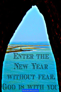 New Year Quotes: Enter the New Year without fear for God is with you.