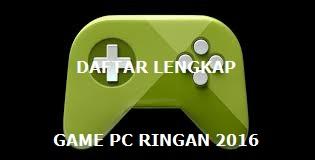 Download Game Unduh Kumpulan Game PC Ringan Terbaik Gratis Terbaru 2016