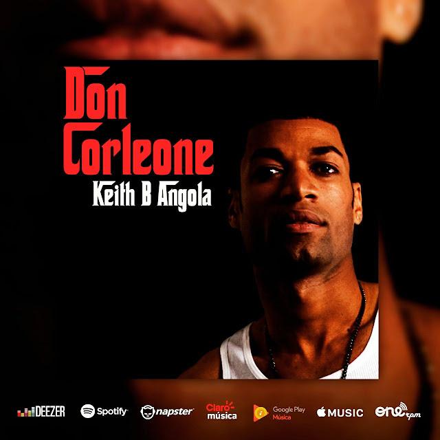 Keith B Angola, lança o seu primeiro single #DonCorleone, pelo selo Hama Music do DJ Kalfani, Sabota Jr e Tamires.