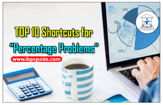 TOP 10 Shortcuts for Percentage Problems - SBI Clerk / IBPS Exams 2017