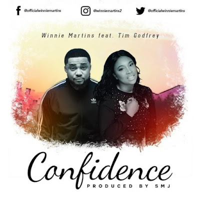 Gospel Song; Winnie Martins Ft. Tim Godfrey – Confidence
