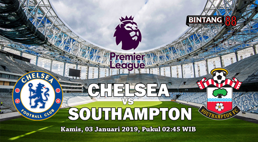 Prediksi Chelsea vs Southampton 3 Januari 2019