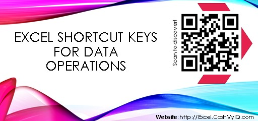 EXCEL SHORTCUT KEYS FOR DATA OPERATIONS