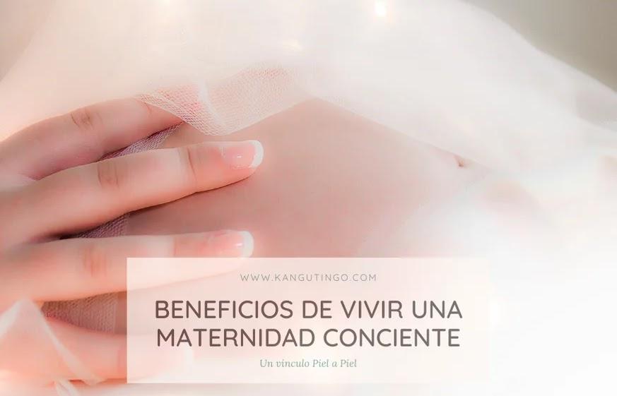BENEFICIOS DE VIVIR UNA MATERNIDAD CONSCIENTE